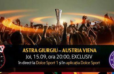 Astra - Austria Viena, exclusiv pe Dolce Sport. Lista transmisiilor din Liga Europa