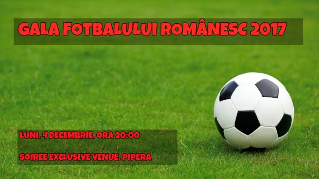 Gala Fotbalului Românesc, ediţia 2017
